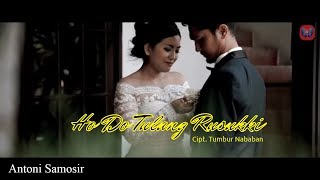 Lagu Batak Ho Do Tulang Rusukki - Antoni Samosir [Official Music Video]