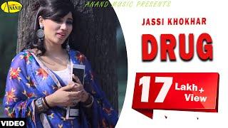 Jassi Khokhar II Drug II Anand Music II New Punjabi Song 2016