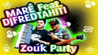 Maré Feat. Dj Fred Tahiti - Zouk Party (Tahiti Zoukaeton 2011)