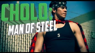 Cholo Adventures 32 - Cholo Man of Steel