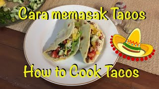 Resep & Cara memasak Tacos : How to cook Tacos