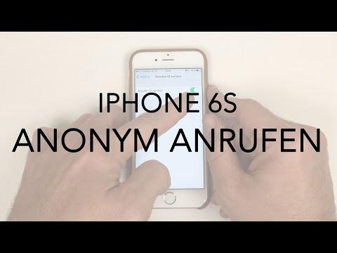 iPhone 6 6S Anonym anrufen