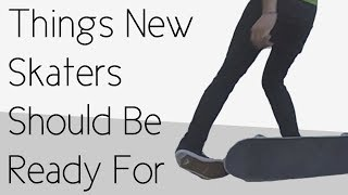 Things That New Skateboarders Should Be Ready For