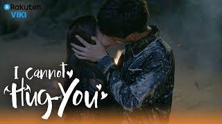 I Cannot Hug You - EP7   First KISS!! [Eng Sub]
