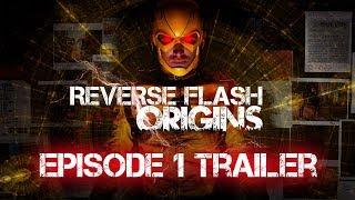 Reverse Flash: Origins Trailer for Episode 1