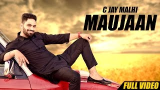 New Punjabi Songs 2016 | Maujaan | Official Video [Hd] | C Jay Malhi | Latest Punjabi Song 2016
