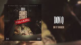 Don Q - Do It Bigger [Official Audio]