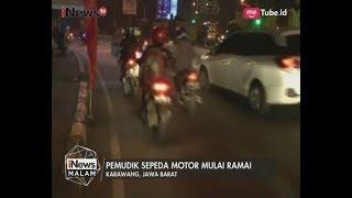 Pemudik yang Gunakan Sepeda Motor Sudah Mulai Ramai di Karawang, Jabar - iNews Malam 21/06