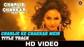 Charlie Kay Chakkar Mein - Title Track | Shweta Sharma | Neha Kakkar & Abhijit Sawant