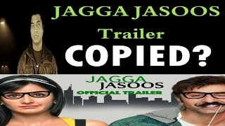 jagga jasoos I Trailer copied?