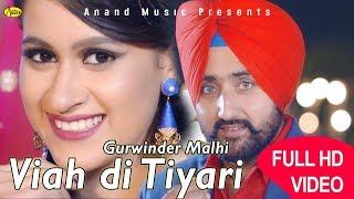 Viah Di Tyari  ( Gurwinder Malhi Song ) // 1080P Full HD Punjabi Song 2018 // Latest Punjabi Song