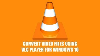 How to Convert Video Files For FREE Using VLC Media Player   Convert MKV, MP4, AVI, MP3