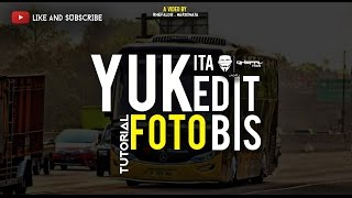 YUK KITA EDIT FOTO BIS | TUTORIAL | Include all Car.