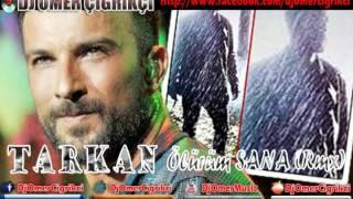 TARKAN-Ölürüm SANA 2013 (Remix) / Dj Ömer Çığrıkçı
