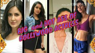BIG and HOT ASS OF BOLLYWOOD ACTRESSES ( REALLY HOT AND UNSEEN ) MUST WATCH
