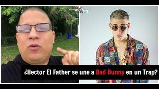 ¿Hector El Father se une a Bad Bunny en un TRAP? | #ExpansiónNews