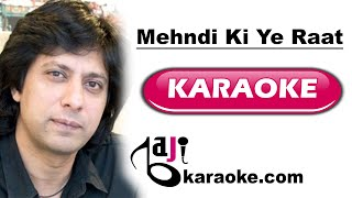 Mehndi ki ye raat - Video Karaoke - Jawad Ahmed - BAJI KARAOKE Pakistani