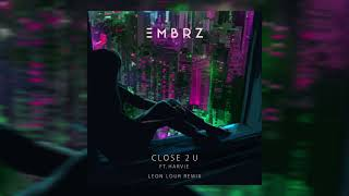 EMBRZ - Close 2 U feat. Harvie (Leon Lour Remix) [Ultra Music]