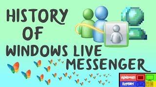 HISTORY OF WINDOWS LIVE MESSENGER 1999 2013