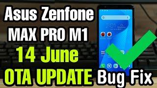 Asus Zenfone Max Pro M1 14 June FOTA Update   Bug Fix   Improves Fornt Camera