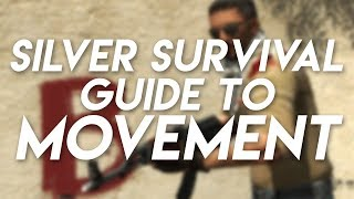 Silver Survival Guide To Movement In CS:GO