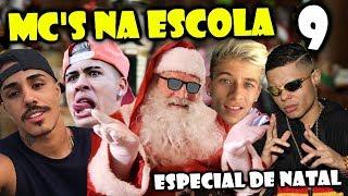 MC'S NA ESCOLA 9 (ESPECIAL DE NATAL) Mc Lan, Mc Kevinho, Mc Livinho, Mc Pedrinho...
