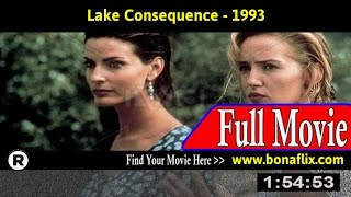 Watch: Lake Consequence (1993) Full Movie Online