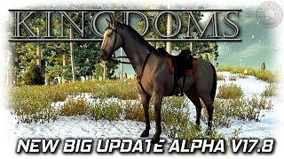 Kingdoms | New Big Update Alpha 17.8 Army and Horses | EP1 | Kingdoms Gameplay