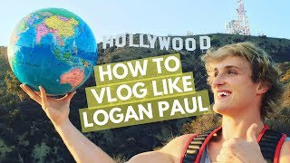 HOW TO VLOG LIKE LOGAN PAUL - What Makes a Vlog Go Viral?