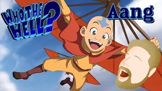 Who the Hell? — Avatar Aang