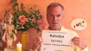 Kaivalya - Befreiung - Sanskrit Lexikon