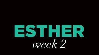 Esther Week 2 | If I Perish, I Perish