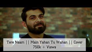 Tere Naam    Main Yahan Tu Wahan    Vahaj Hanif    Valentine's Special