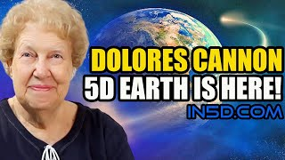 Dolores Cannon  5D Earth is Here!