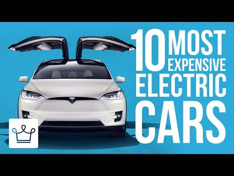 watch Top 10 Most Expensive Electric Cars In The World