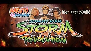 How to download Naruto Shippuden Ninja Storm Revolution for PC For FREE 2018