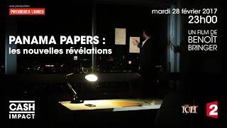 Cash Investigation – Les nouvelles révélations des Panama Papers / Cash Impact (Intégrale)