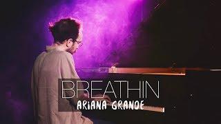 BREATHIN - Ariana Grande (Piano Cover) | Costantino Carrara