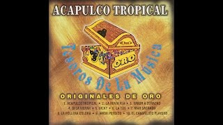 Acapulco Tropical - La Pollera Colora