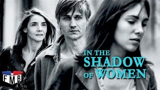 In the Shadow of Women - Official Trailer #1 - French Movie