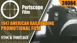 1947 AMERICAN RAILROADING PROMOTIONAL FILM