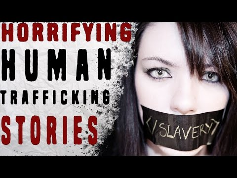 3 Horrifying TRUE Human Trafficking Stories