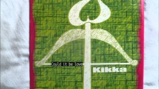 Kikka - Could It Be Love