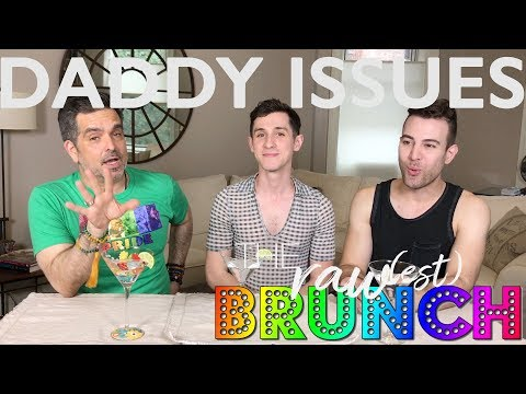 Daddy Issues | The Raw(est) Brunch: Raw Talk for Gay Men
