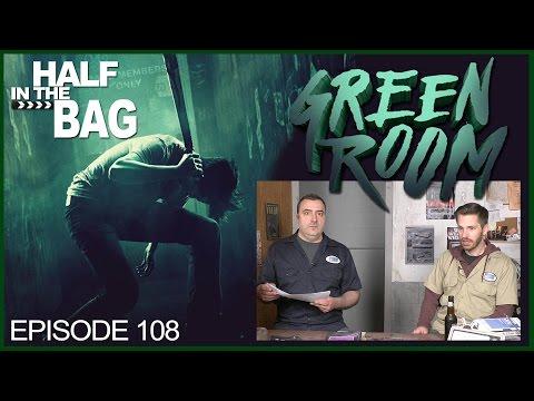 Half in the Bag Episode 108 Green Room