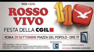 ROSSO VIVO - FESTA DELLA CGIL 1906/2016 - 29 settembre - Piazza del Popolo, Roma