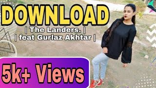 Download Dance video |  The Landers feat. Gurlez Akhtar| Himanshi Parashar| Latest Punjabi Song 2018