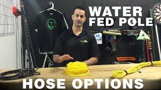 Water Fed Pole Hose & Tube Options