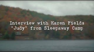 Interview with Karen Fields from Sleepaway Camp