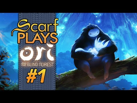 ScarfPlays Ori & the Blind Forest 1 - Ori & the Fricken Beautiful